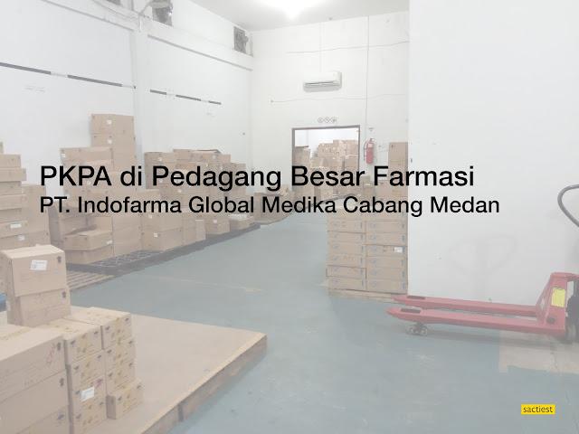 PKPA di PBF Indofarma Global Medika Cabang Medan