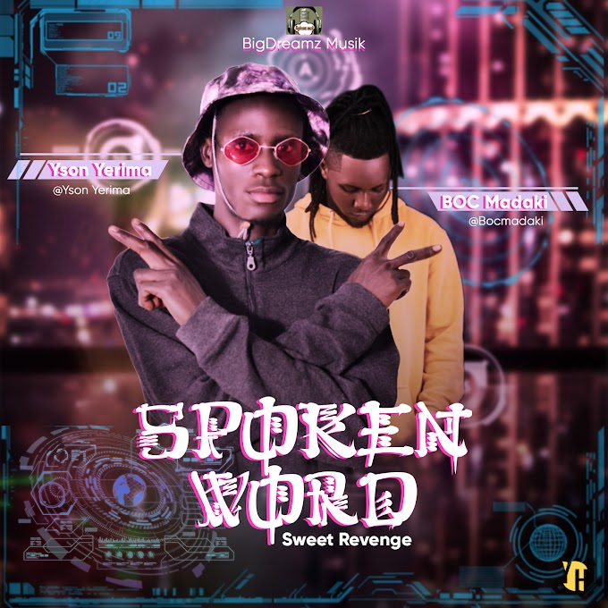 [SPOKEN WORDS] Yson Yarima ft. BOC Madaki – Sweet Revenge #Arewapublisize