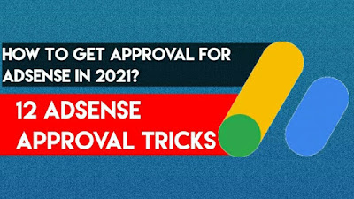 How To Get Approval for Adsense in 2021 (12 Adsense Approval Tricks)