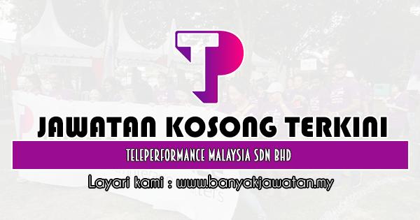 Jawatan Kosong 2020 di Teleperformance Malaysia Sdn Bhd