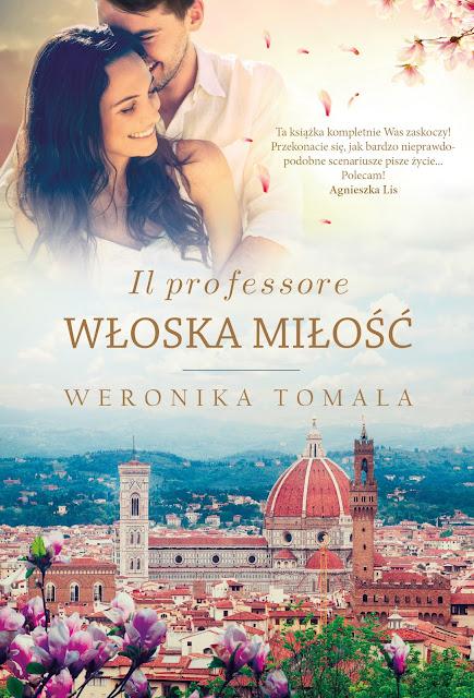"""Il professore. Włoska miłość"""" Weronika Tomala - zapowiedź Patronat Medialny"""