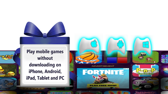 Play mobile games without downloading on iPhone, Android, iPad, Tablet and PC v