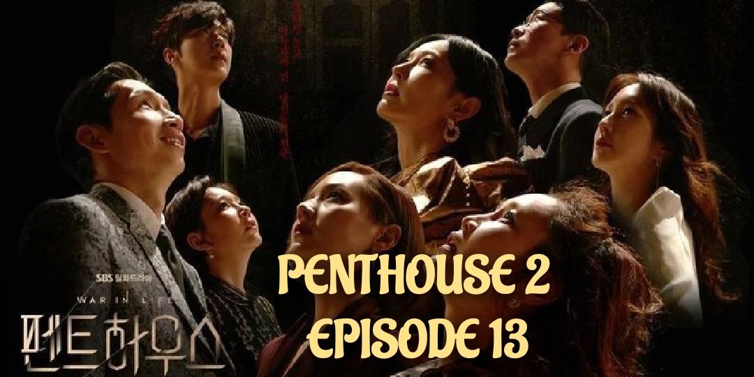 Sinopsis Penthouse 2 Episode 13