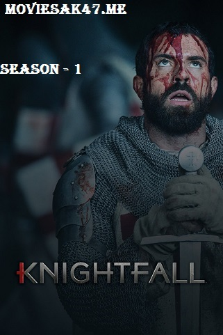 Knightfall Season 1 2017 Complete Download 720p 480p