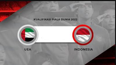 GRATIS! Link Nonton TIMNAS Indonesia vs UEA Kualifikasi Piala Dunia 2022
