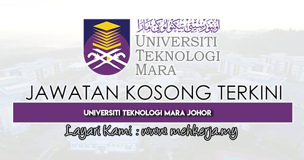 Jawatan Kosong Terkini 2020 di Universiti Teknologi MARA Johor