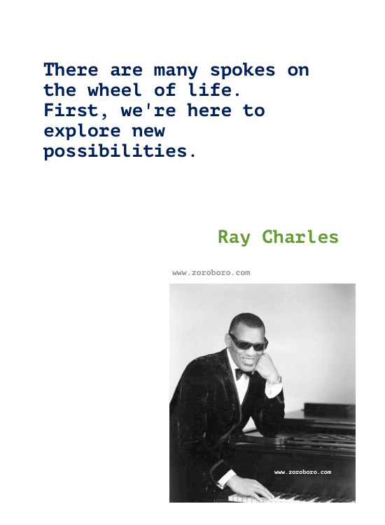 Ray Charles Quotes, Ray Charles On Jazz, Blues, Music, Life, & Dreams. Ray Charles Inspirational Quotes, Ray Charles.