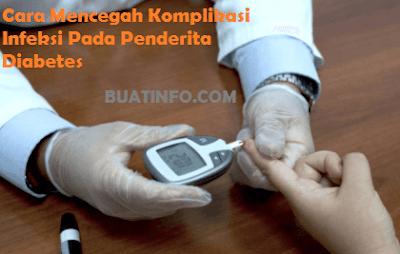 Buat Info - Cara Mencegah Timbulnya Komplikasi Infeksi Pada Penderita Diabetes