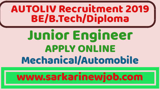 AUTOLIV Recruitment 2019 | JUNIOR ENGINEER | BE/BTech/DIPLOMA | Freshers Eligible,private job for mechanical engineear,autoliv je recruitment, autoliv je recruitment 2019, autoliv recruitment 2019,