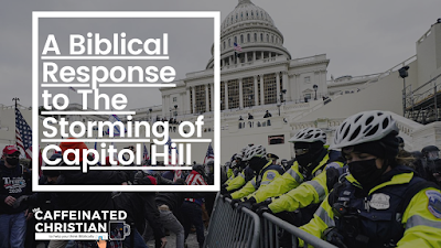 Biblical Response to the storming of capitol hill