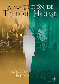 La maldición de Trefoil House de Raquel de la Morena y Pedro Estrada [Naufragio de letras]