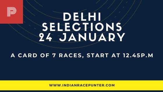 Delhi Race Selections 24 January, India Race Tips by indianracepunter,  Kolkata Race Selections by indianracepunter