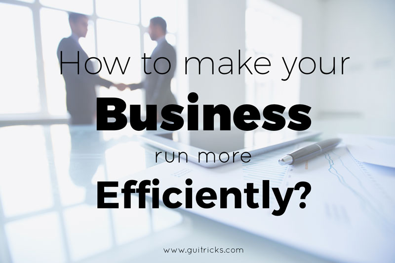 How to Make Your Business Run More Efficiently