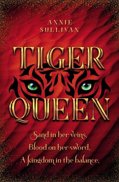 Tiger Queen by Annie Sullivan