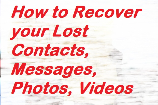 How to recover your Lost contact, messages and some files