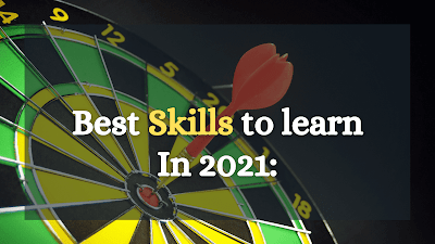 Good skills to have In 2021: