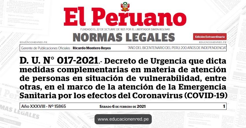 D. U. N° 017-2021.- Decreto de Urgencia que dicta medidas complementarias en materia de atención de personas en situación de vulnerabilidad, entre otras, en el marco de la atención de la Emergencia Sanitaria por los efectos del Coronavirus (COVID-19)