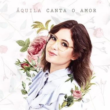 Áquila Castro – Canta o Amor (2019) CD Completo