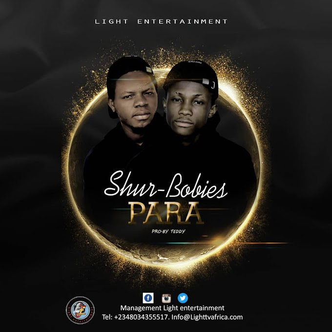 SHUR -BOBIES__ PARA (Prod By Teddy)@LightEntertainment
