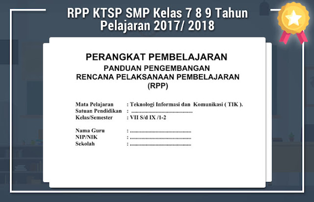 RPP KTSP SMP Kelas 7 8 9 Tahun Pelajaran 2017/ 2018