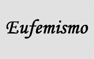 Exemplo de figura de linguagem é o Eufemismo