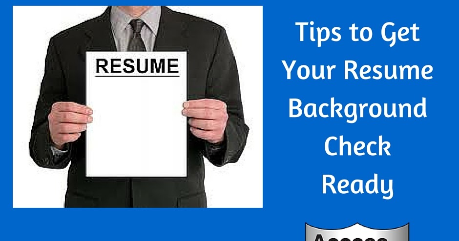 Access Profiles, Inc.: Tips To Help You Get Your Resume