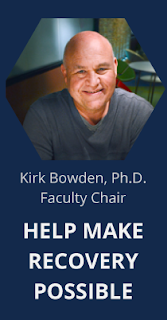 Poster featring Kirk Bowden photo.  Text: Kirk Bowden, Ph.D. Faculty Chair.  Help Make Recovery Possible