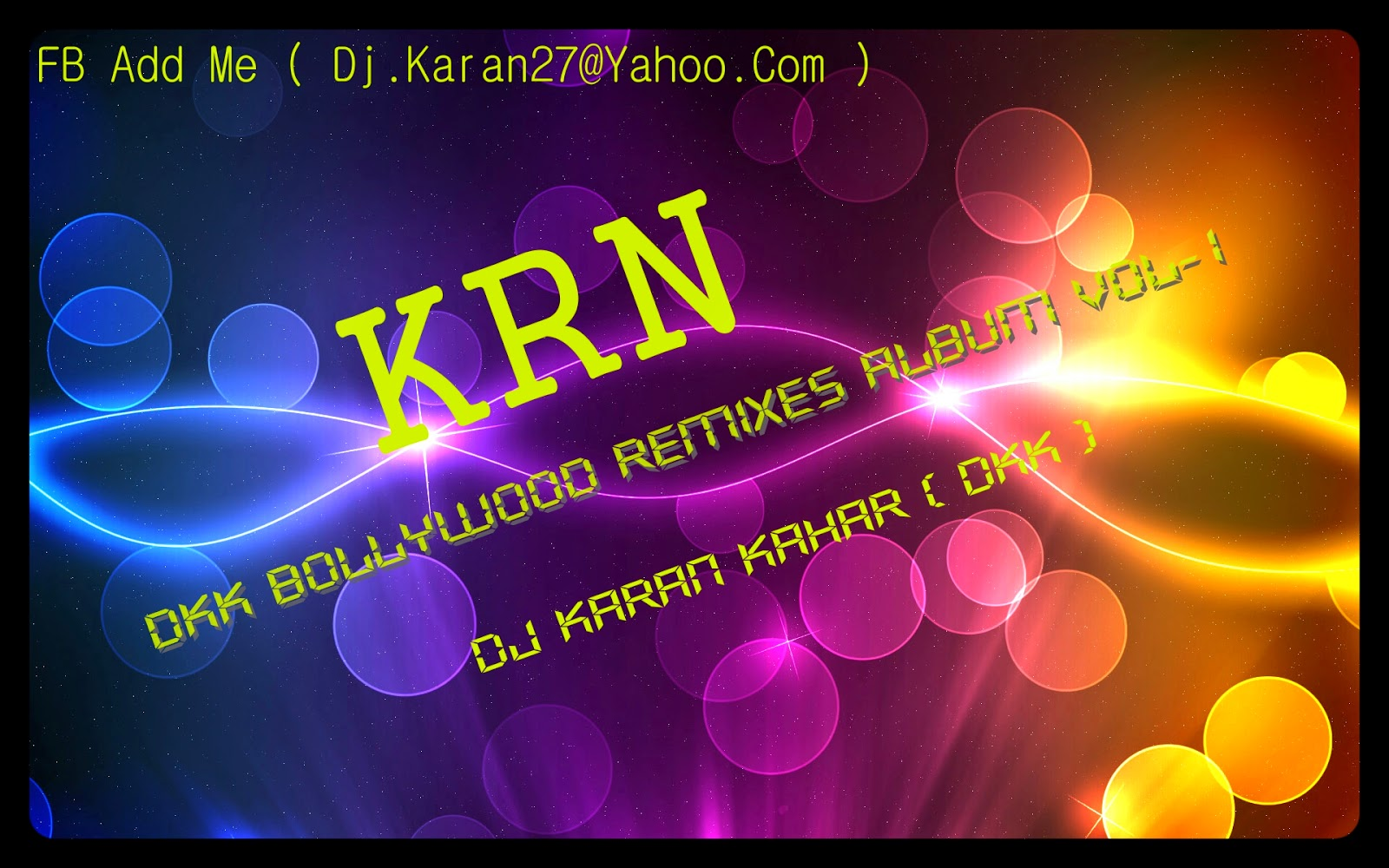 2014 ~ Dj Karan Kahar ( KRN Production )