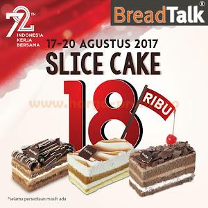 Promo BREAD TALK Terbaru Slice Cake 18 Ribu Periode 17 - 20 Agustus 2017