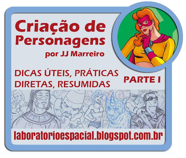 http://laboratorioespacial.blogspot.com.br/2016/07/criacao-de-personagens-por-jj-marreiro.html
