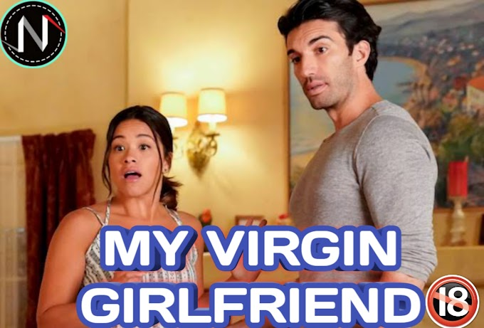 Story: My Virgin Girlfriend - Episode 7 & 8