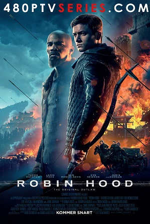 Robin Hood (2018) 350MB Full Hindi Dual Audio Movie Download 480p Bluray Free Watch Online Full Movie Download Worldfree4u 9xmovies