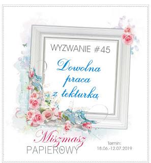 http://sklepmiszmaszpapierowy.blogspot.com/2019/06/wyzwanie-45-dowolna-praca-z-tekturka.html