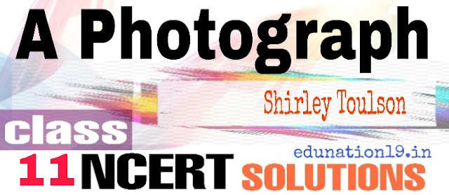 A Photograph class 11 questions answers