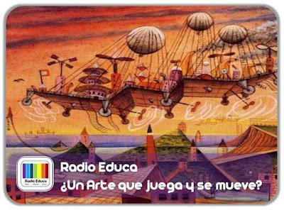 http://www.radioeduca.blogspot.com/2013/03/un-arte-que-juega-y-se-mueve_19.html