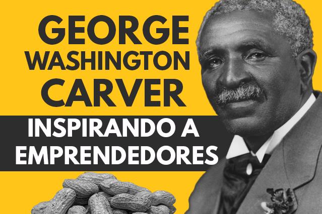 hombre exitoso george washington carver
