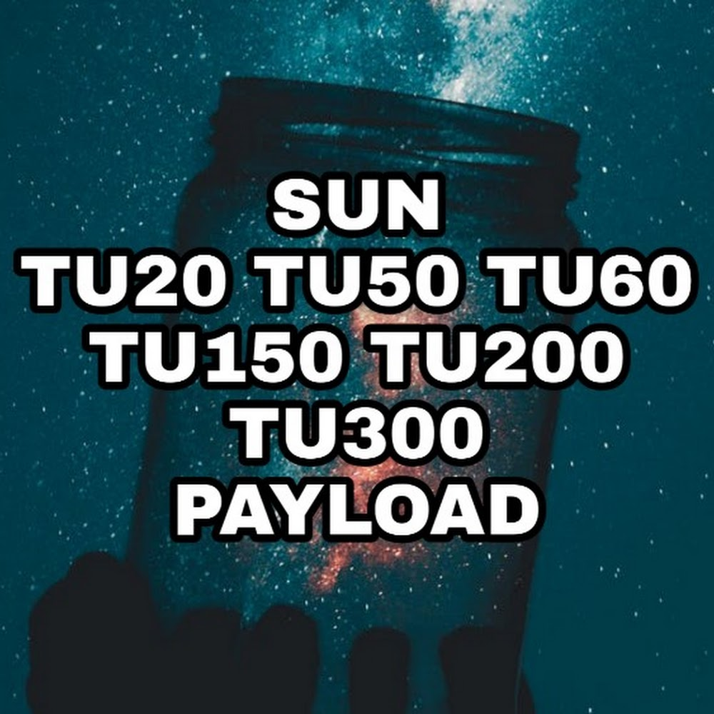 SUN Payload Revealed: TU20 TU50 TU60 TU150 TU200 TU300