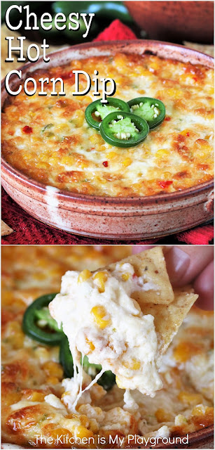 Cheesy Hot Corn Dip ~ Serve up this super easy baked Corn Dip at your next party or game day get together. Loaded with fabulous flavor and melty cheese, it's sure to be the hit of the party!  www.thekitchenismyplayground.com
