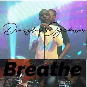 Dunsin Oyekan, breathe full lyrics