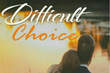 Difficult Choice by Aggia Cossito Pdf