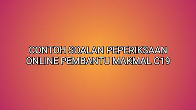 Contoh Soalan Peperiksaan Pembantu Makmal C19 2019