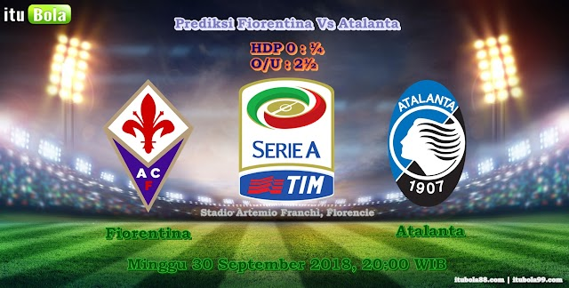 Prediksi Fiorentina Vs Atalanta - ituBola