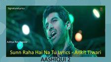 Sunn Raha Hai Na Tu Lyrics - Ankit Tiwari