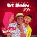 BRT Shadow – Mumu Girlfriend ft Kala (Prod By Doktafraze)
