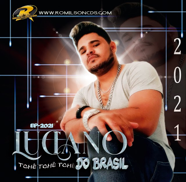 LUCIANO TCHÊ TCHÊ TCHÊ DO BRASIL EP -2021