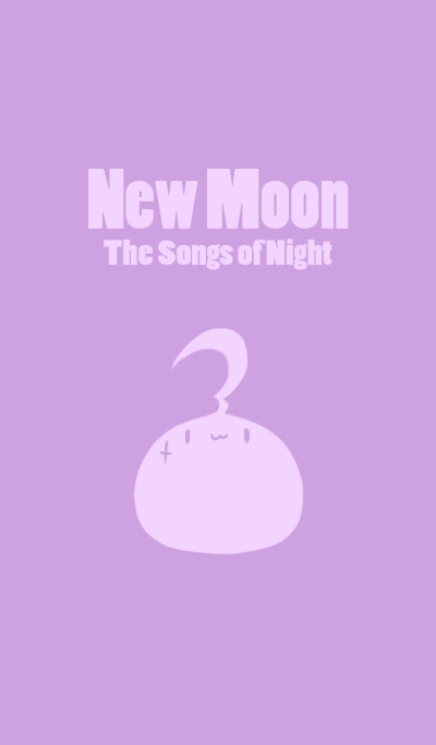 The Songs of Night - New Moon