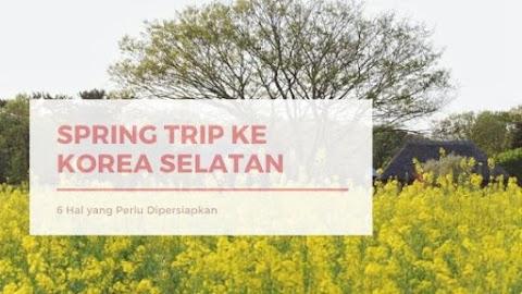 Enam Tips Persiapan Spring Trip ke Korea Selatan