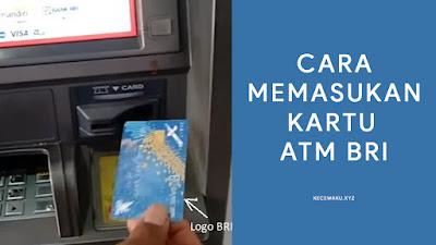 Cara Memasukan Kartu ATM BRI