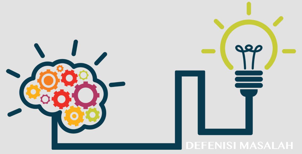 Pengertian dan Defenisi masalaha dalam Penelitian