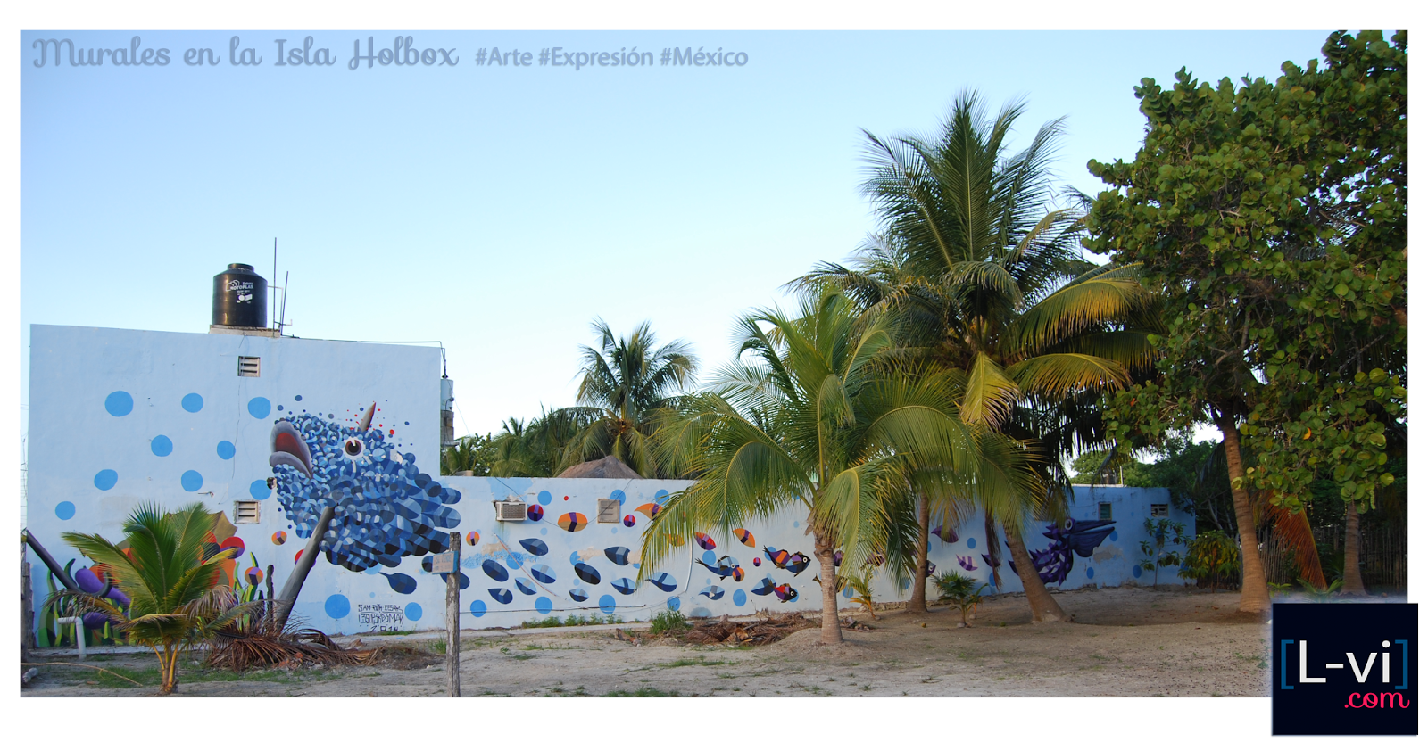 Holbox Island: Mural Paintings by LuceBuona©  L-vi.com
